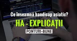 explicatii handicapu asiatic
